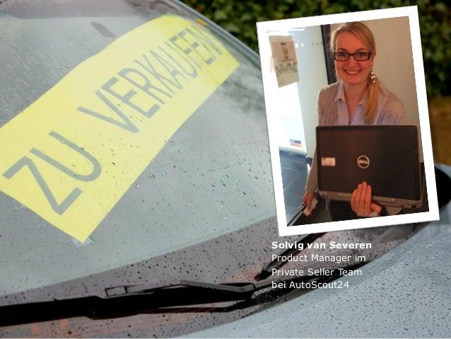 Seite 1  Titel der Präsentation | Autor der Präsentation  Solvig van Severen  Product Manager im  Private Seller Team  bei...