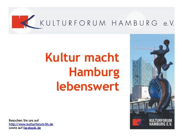 S T O R M A R N E R Besuchen Sie uns auf http://www.kulturforum-hh.de sowie auf facebook.de Kultur macht Hamburg lebenswer...