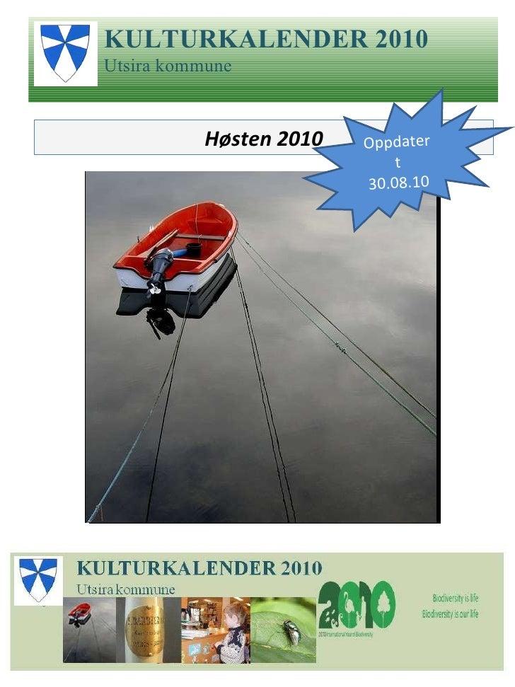 Høsten 2010 KULTURKALENDER 2010 Utsira kommune Oppdatert 30.08.10