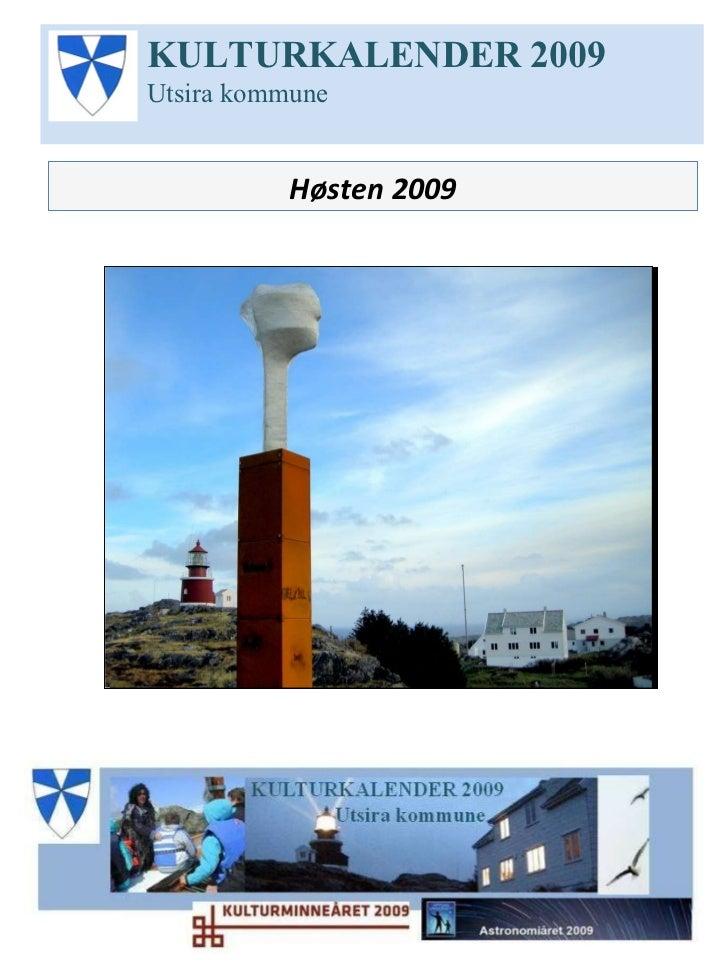 Høsten 2009 KULTURKALENDER 2009 Utsira kommune À jour pr November 2009 Oppdateres jevnlig Endringer og mer info til [email...