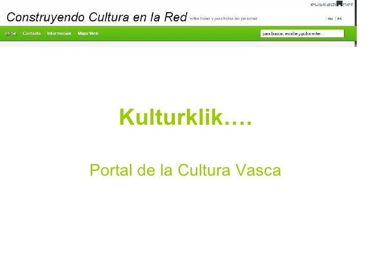 Kulturklik…. Portal de la Cultura Vasca