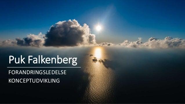 Puk Falkenberg FORANDRINGSLEDELSE KONCEPTUDVIKLING