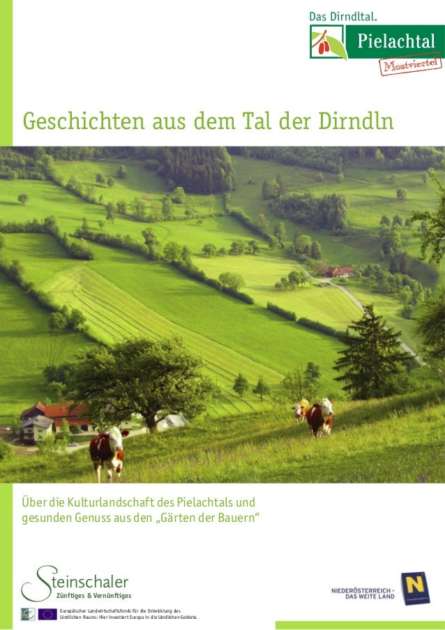 """Über die Kulturlandschaft des Pielachtals und gesunden Genuss aus den """"Gärten der Bauern"""" Geschichten aus dem Tal der Dirn..."""