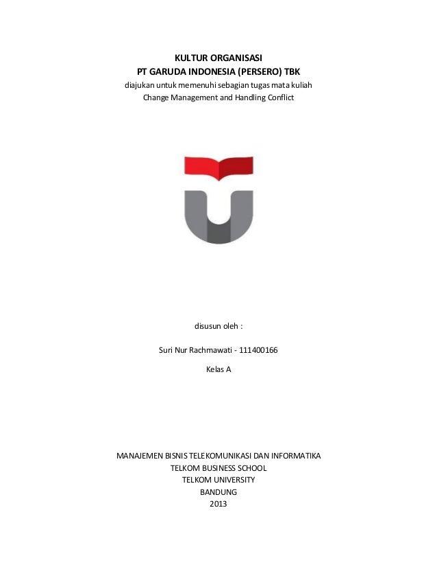 KULTUR ORGANISASI  PT GARUDA INDONESIA (PERSERO) TBK  diajukan untuk memenuhi sebagian tugas mata kuliah  Change Managemen...