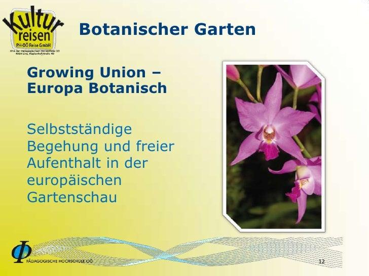 Botanischer Garten  Growing Union – Europa Botanisch  Selbstständige Begehung und freier Aufenthalt in der europäischen Ga...