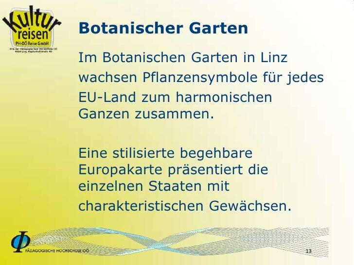 Botanischer Garten Im Botanischen Garten in Linz wachsen Pflanzensymbole für jedes EU-Land zum harmonischen Ganzen zusamme...