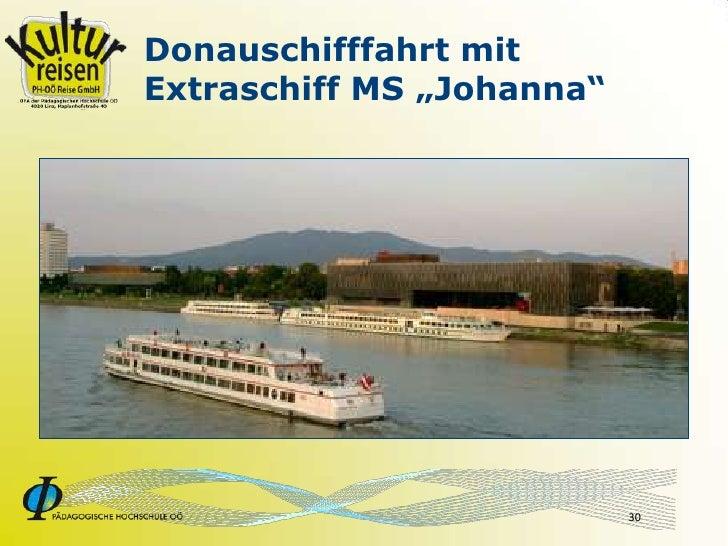 """Donauschifffahrt mit Extraschiff MS """"Johanna""""                                30"""