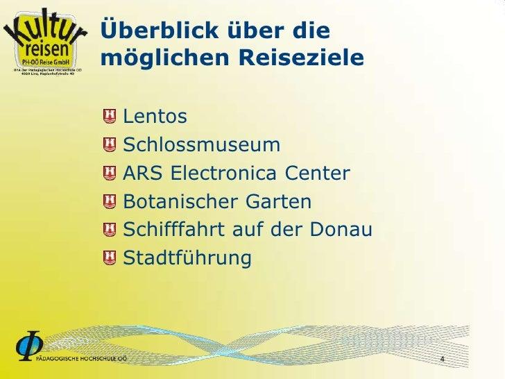 Überblick über die möglichen Reiseziele   Lentos  Schlossmuseum  ARS Electronica Center  Botanischer Garten  Schifffahrt a...