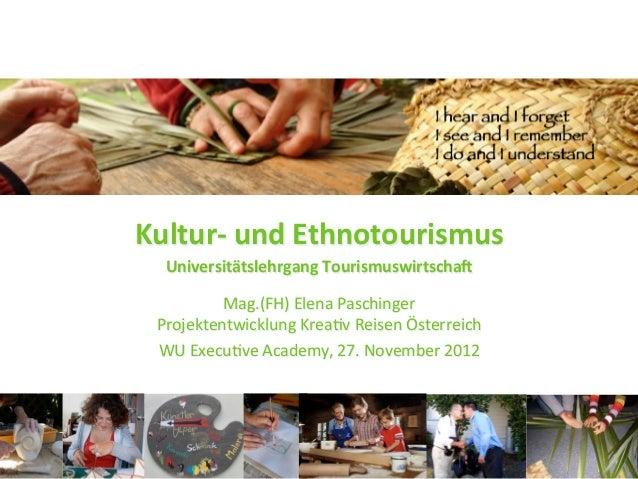 Kultur-‐ und Ethnotourismus    Universitätslehrgang Tourismuswirtscha9                                       ...