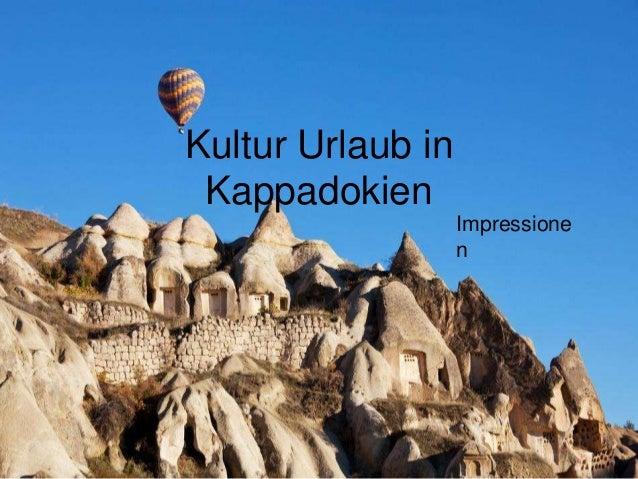 Kultur Urlaub in Kappadokien Impressione n