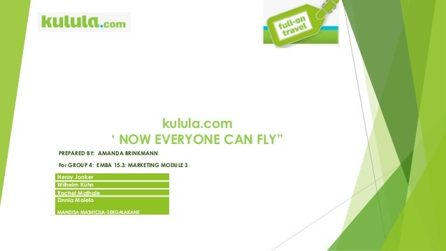kulula marketing strategies The strategic report that follows contains  flybe customers with kulula to  follow in  2011, vice-president marketing and innovation.