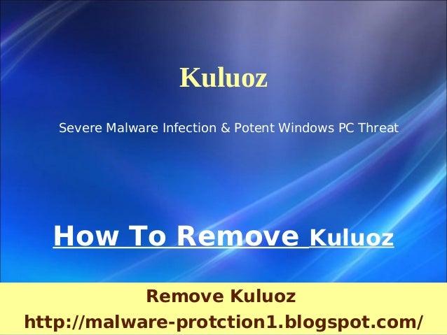 Kuluoz   Severe Malware Infection & Potent Windows PC Threat  How To Remove Kuluoz            Remove Kuluozhttp://malware-...