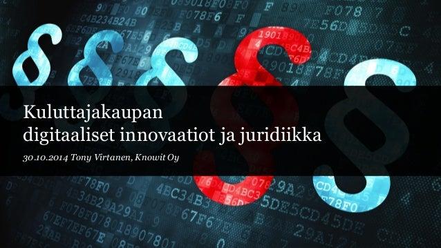 Kuluttajakaupan digitaaliset innovaatiot ja juridiikka 2014-10-30