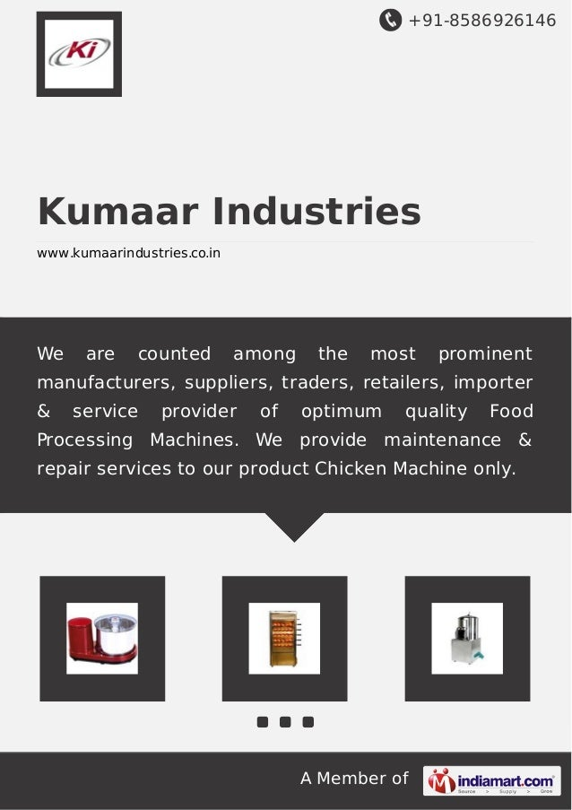 +91-8586926146 A Member of Kumaar Industries www.kumaarindustries.co.in We are counted among the most prominent manufactur...