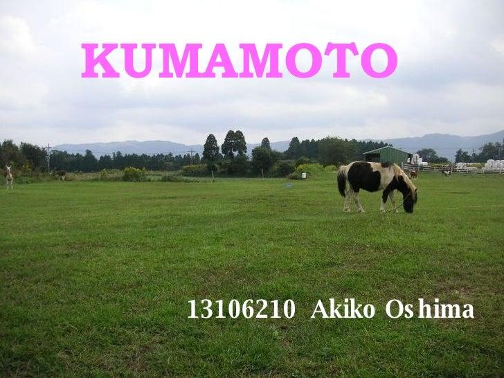 KUMAMOTO 13106210  Akiko Oshima