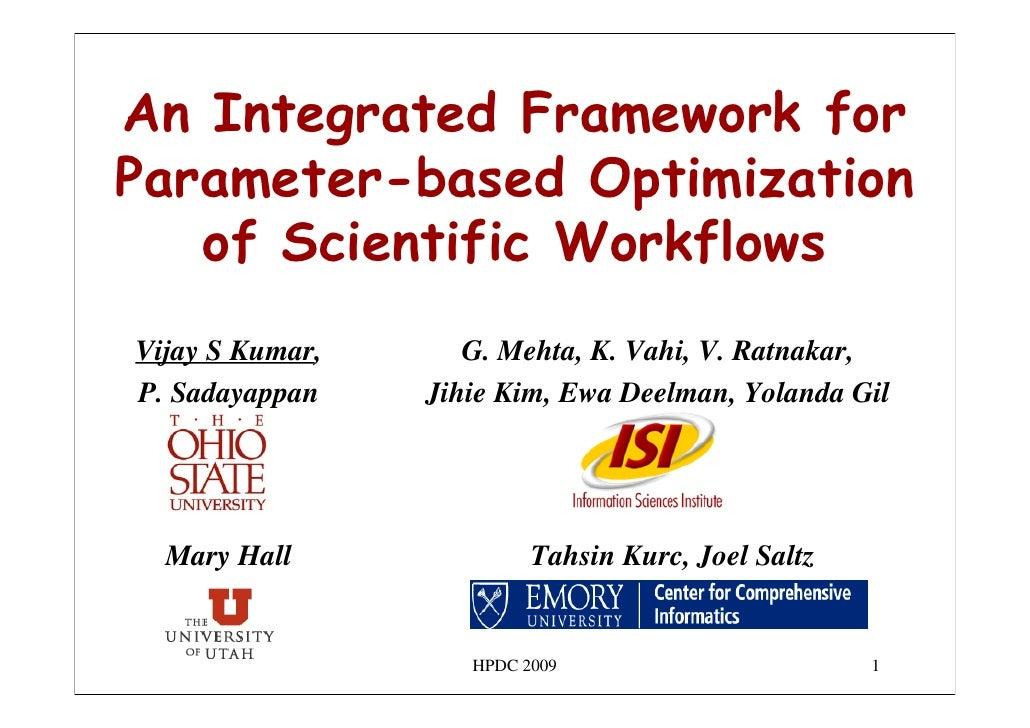 An Integrated Framework for Parameter-based Optimization    of Scientific Workflows Vijay S Kumar,      G. Mehta, K. Vahi,...