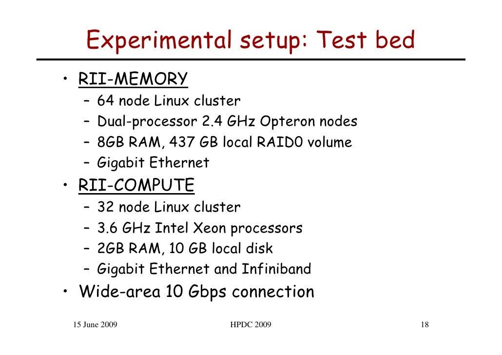 Experimental setup: Test bed • RII-MEMORY    –   64 node Linux cluster    –   Dual-processor 2.4 GHz Opteron nodes    –   ...