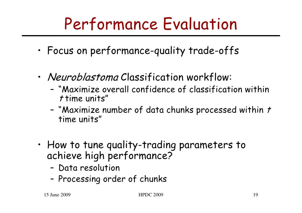 """Performance Evaluation • Focus on performance-quality trade-offs  • Neuroblastoma Classification workflow:    – """"Maximize ..."""