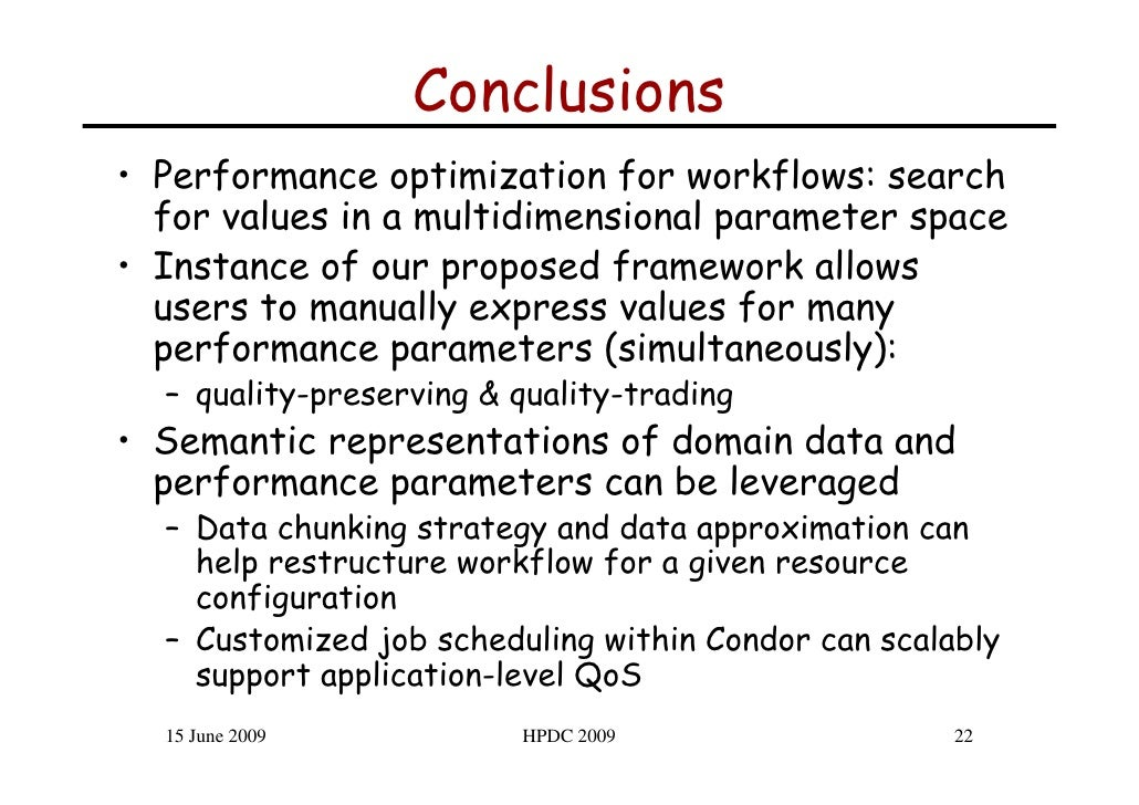 Conclusions • Performance optimization for workflows: search   for values in a multidimensional parameter space • Instance...
