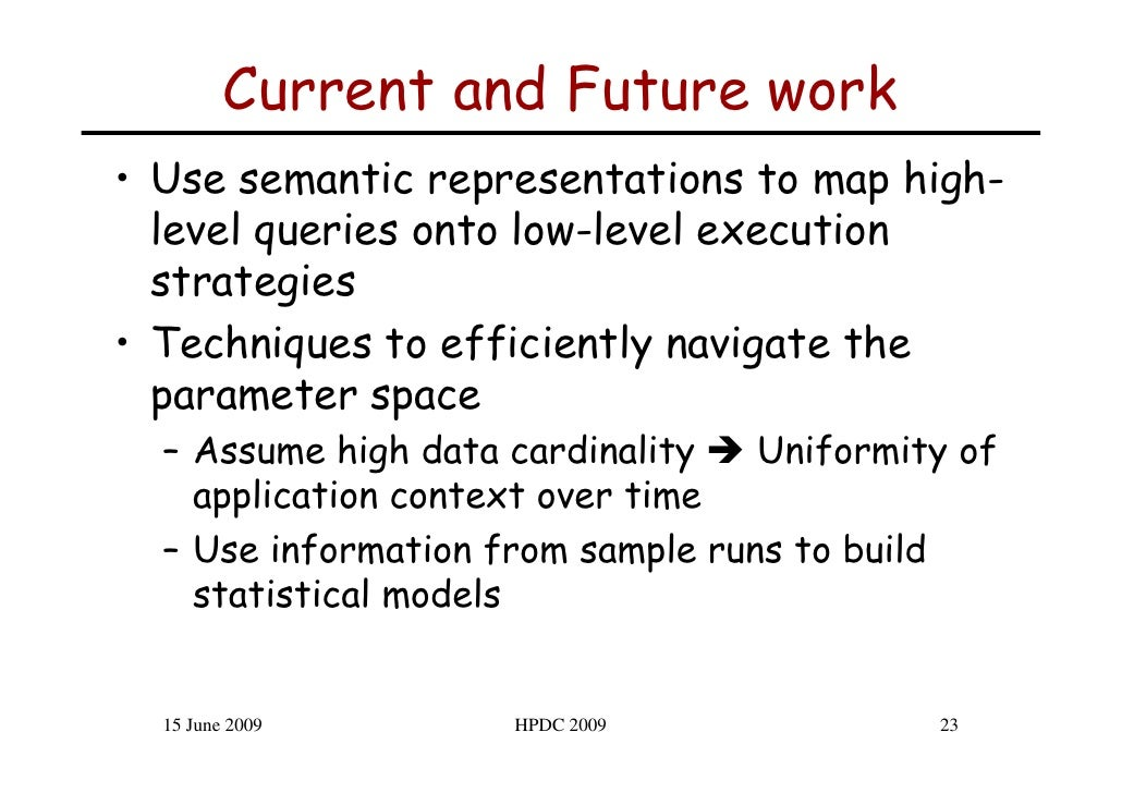 Current and Future work • Use semantic representations to map high-   level queries onto low-level execution   strategies ...