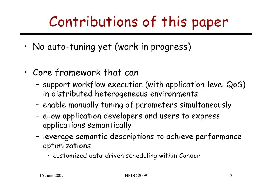 Contributions of this paper • No auto-tuning yet (work in progress)  • Core framework that can   – support workflow execut...