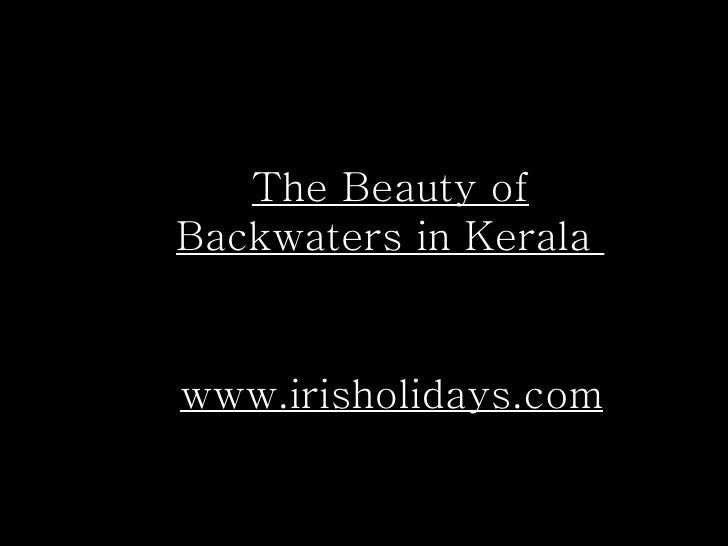 www.irisholidays.com The Beauty of Backwaters in Kerala