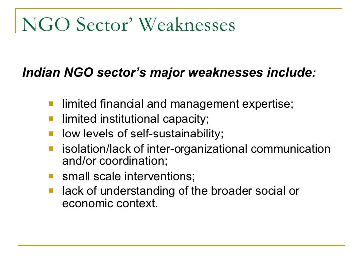 strengths and weaknesses of ngos Swot analysis of hiv/aids actors national synthesis forum ngos and other partners zweaknesses zlack adequate funds zlimited monitoring of ngos.