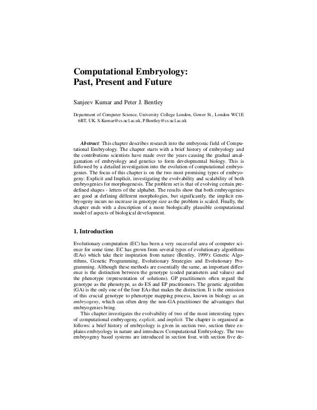 Computational Embryology: Past, Present and Future Sanjeev Kumar and Peter J. Bentley Department of Computer Science, Univ...