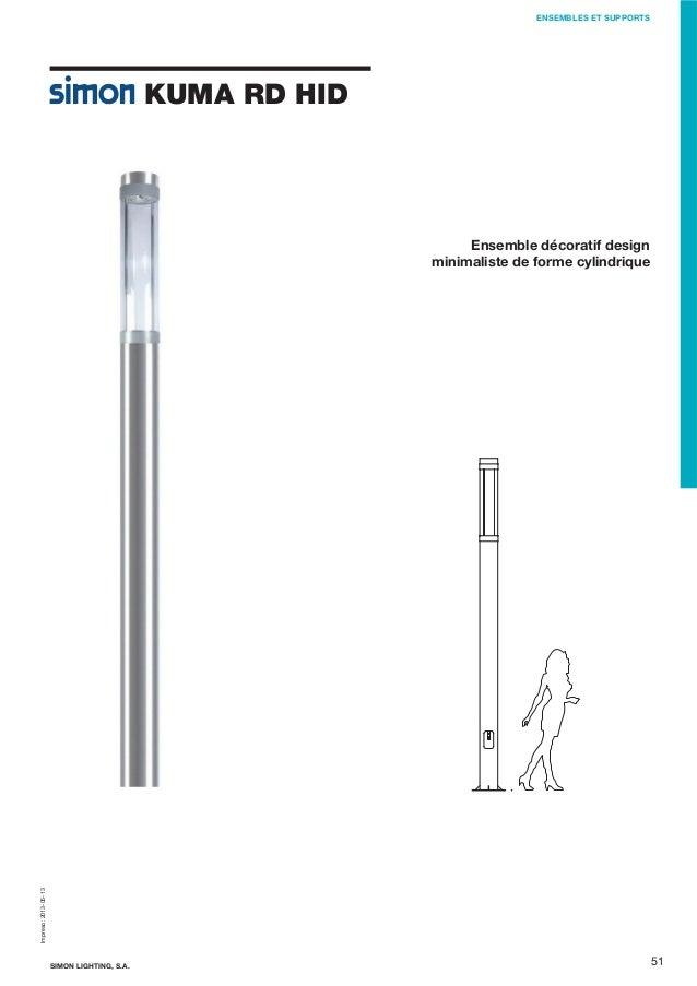 ENSEMBLES ET SUPPORTS  KUMA RD HID  Impreso: 2013-05-13  Ensemble décoratif design minimaliste de forme cylindrique  SIMON...