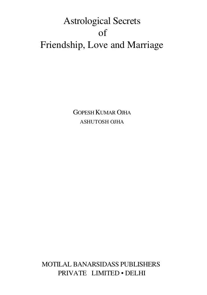 Astrological Secrets              ofFriendship, Love and Marriage       GOPESH KUMAR OJHA         ASHUTOSH OJHAMOTILAL BAN...
