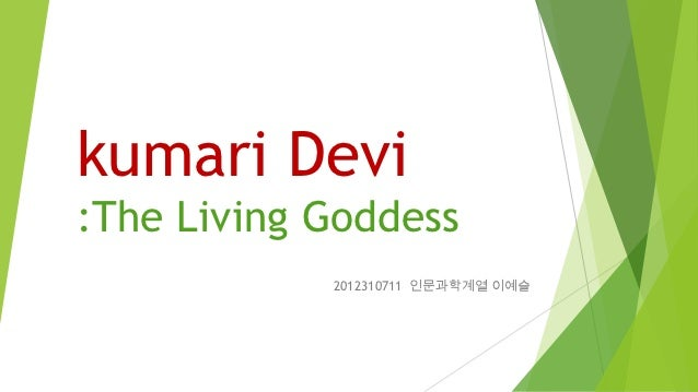 kumari Devi:The Living Goddess            2012310711 인문과학계열 이예슬