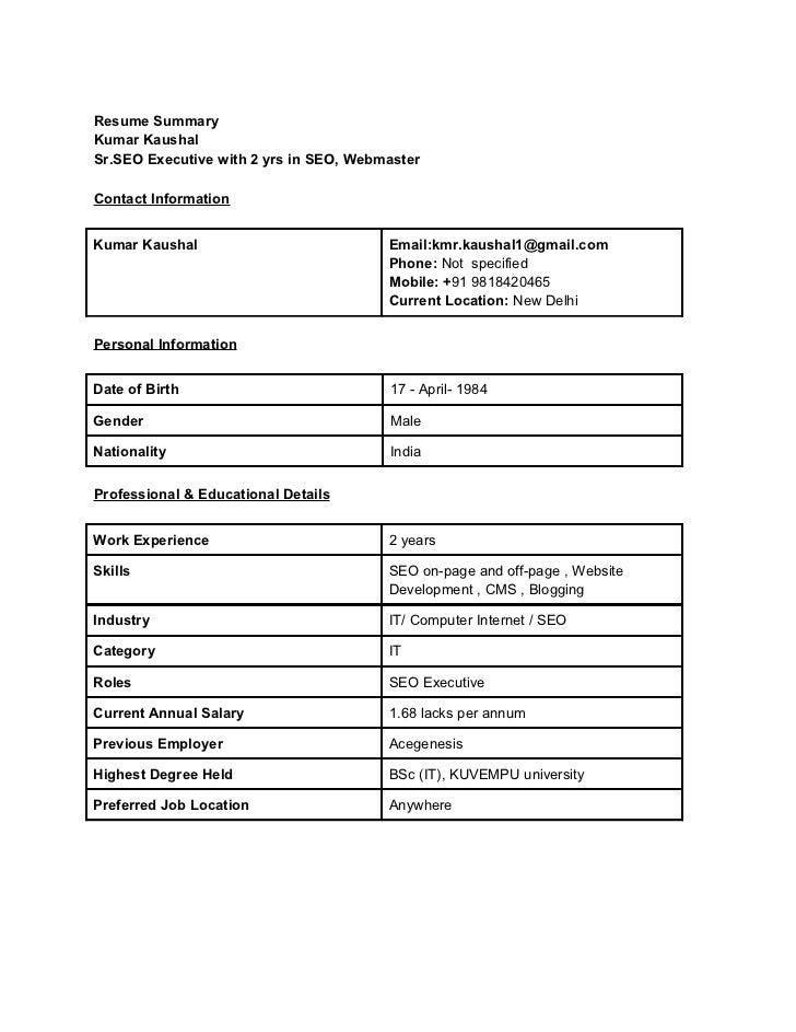 Resume SummaryKumar KaushalSr.SEO Executive with 2 yrs in SEO, WebmasterContact InformationKumar Kaushal                  ...