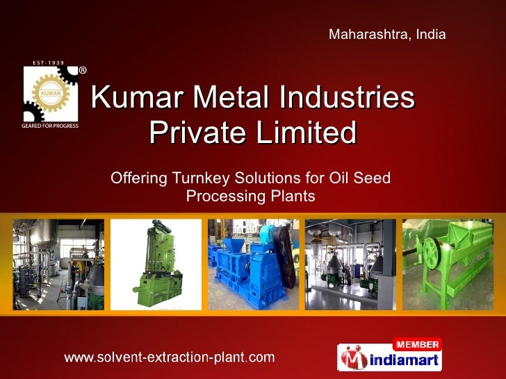 Kumar Metal Industries Private Limited Offering Turnkey Solutions for Oil Seed  Processing Plants
