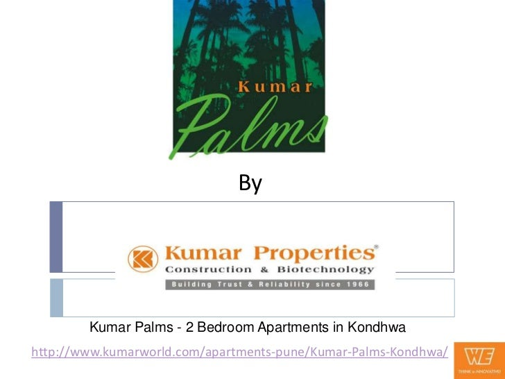 By        Kumar Palms - 2 Bedroom Apartments in Kondhwahttp://www.kumarworld.com/apartments-pune/Kumar-Palms-Kondhwa/