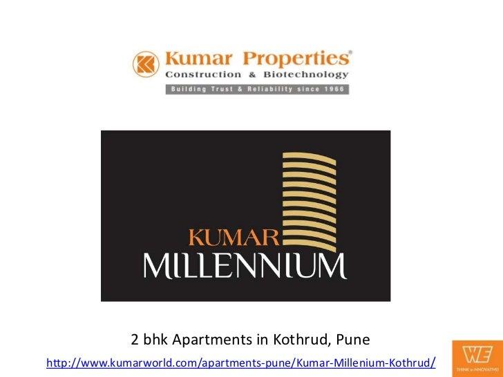 2 bhk Apartments in Kothrud, Punehttp://www.kumarworld.com/apartments-pune/Kumar-Millenium-Kothrud/