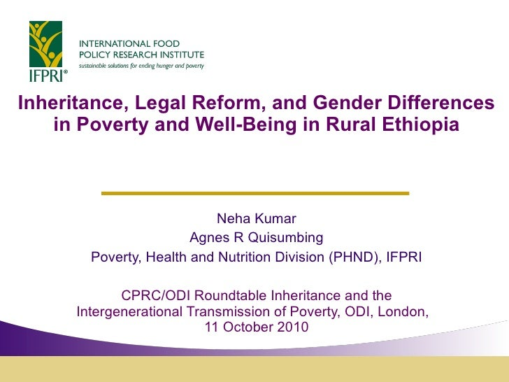 Inheritance, Legal Reform, and Gender Differences in Poverty and Well-Being in Rural Ethiopia Neha Kumar Agnes R Quisumbin...