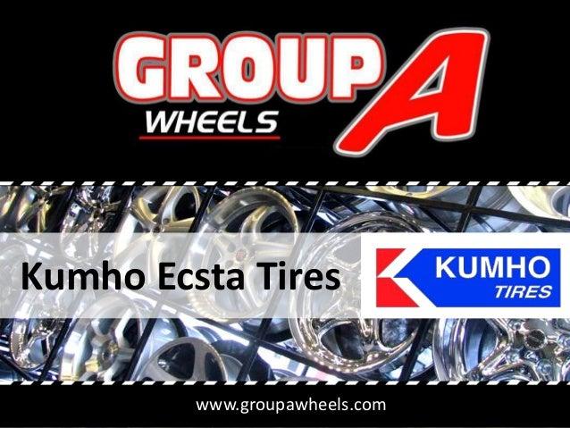 www.groupawheels.com Kumho Ecsta Tires