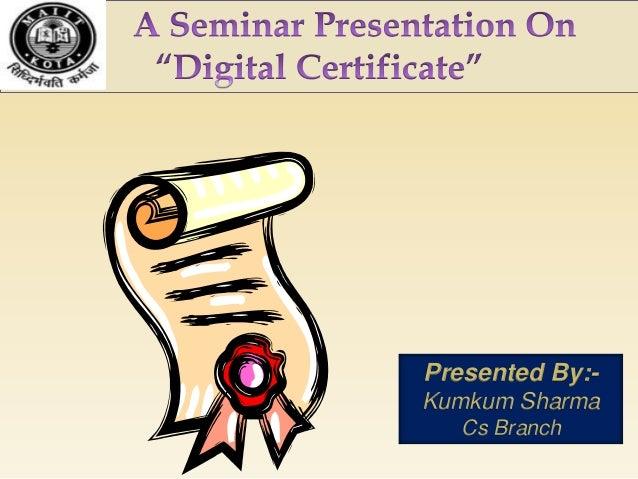 Presented By:Kumkum Sharma Cs Branch