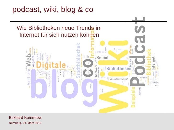 Wie Bibliotheken neue Trends im Internet für sich nutzen können <ul><li>Eckhard Kummrow  </li></ul><ul><li>Nürnberg, 24. M...