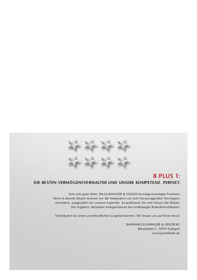 8 PLUS 1: DIE BESTEN VERMÖGENSVERWALTER UND UNSERE KOMPETENZ. PERFEKT. Eine sehr gute Wahl: Die ELLWANGER  GEIGER Vermögen...