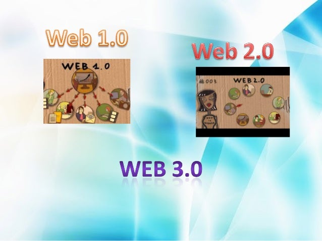 W hat is web 1.0?  An old internet that only allows people to read from the An old internet that only allows people to r...