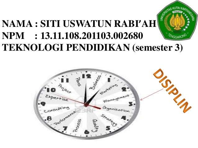 NAMA : SITI USWATUN RABI'AH  NPM : 13.11.108.201103.002680  TEKNOLOGI PENDIDIKAN (semester 3)