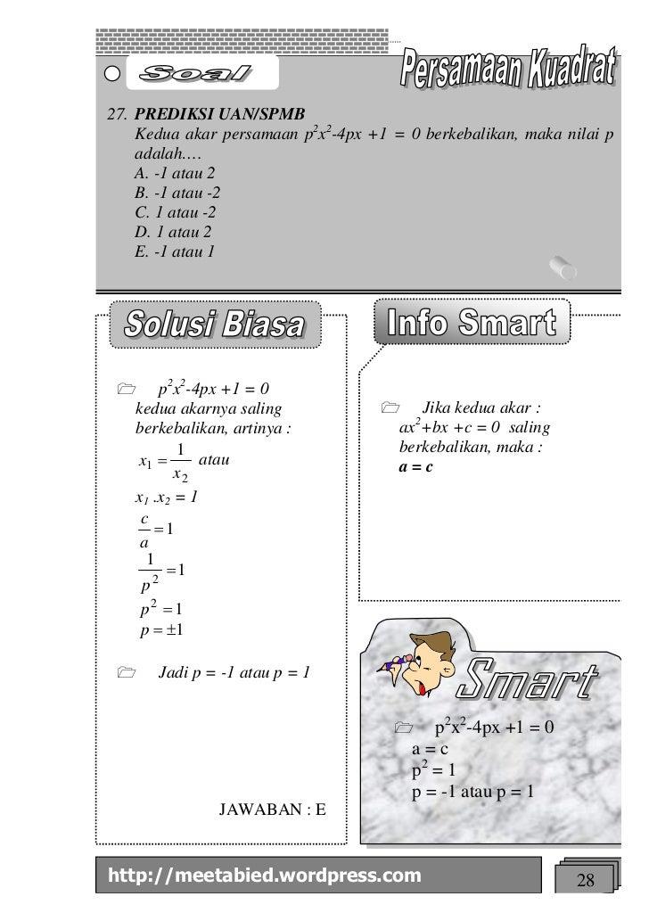 27. PREDIKSI UAN/SPMB    Kedua akar persamaan p2x2-4px +1 = 0 berkebalikan, maka nilai p    adalah….    A. -1 atau 2    B....