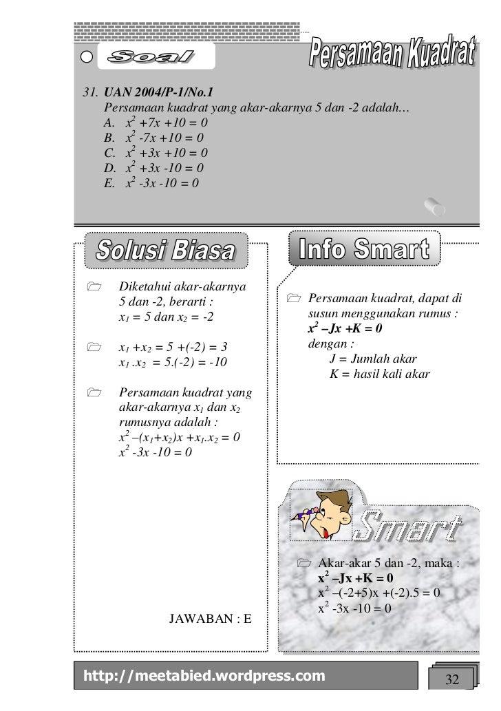 31. UAN 2004/P-1/No.1    Persamaan kuadrat yang akar-akarnya 5 dan -2 adalah…    A. x2 +7x +10 = 0    B. x2 -7x +10 = 0   ...