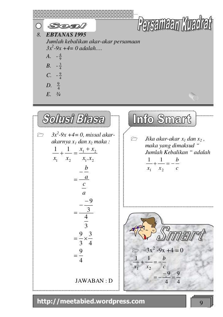 8. EBTANAS 1995   Jumlah kebalikan akar-akar persamaan   3x2-9x +4= 0 adalah….        4   A. - 9    B. - 3         4    C....