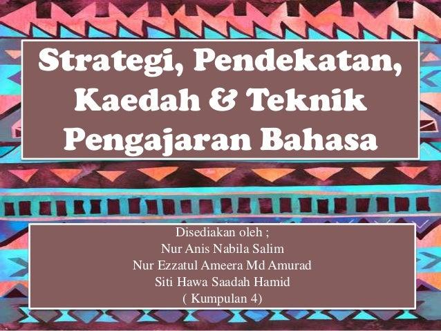 Disediakan oleh ; Nur Anis Nabila Salim Nur Ezzatul Ameera Md Amurad Siti Hawa Saadah Hamid ( Kumpulan 4) Strategi, Pendek...