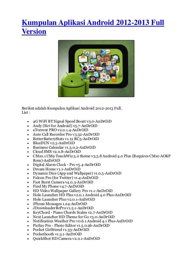 Kumpulan Aplikasi Android 2012-2013 FullVersionBerikut adalah Kumpulan Aplikasi Android 2012-2013 Full.List : 4G WiFi BT ...
