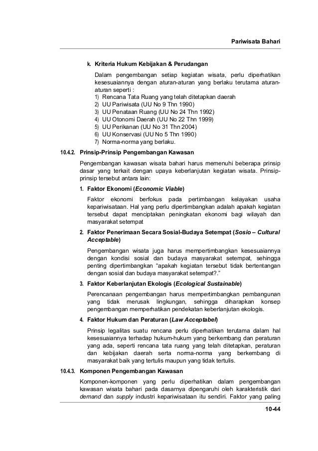 Pariwisata Bahari 10-44 k. Kriteria Hukum Kebijakan & Perudangan Dalam pengembangan setiap kegiatan wisata, perlu diperhat...