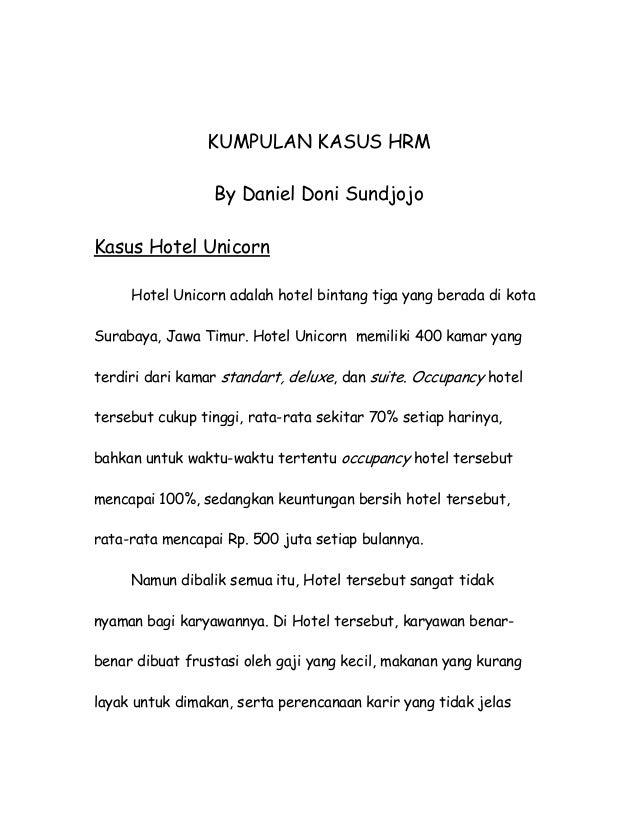 KUMPULAN KASUS HRM By Daniel Doni Sundjojo Kasus Hotel Unicorn Hotel Unicorn adalah hotel bintang tiga yang berada di kota...