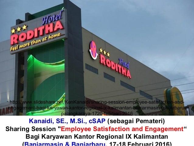 "Kanaidi, SE., M.Si., cSAP (sebagai Pemateri) Sharing Session ""Employee Satisfaction and Engagement"" Bagi Karyawan Kantor R..."